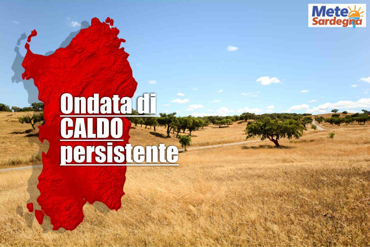 meteo sardegna ondata di caldo - Meteo Sardegna nel culmine della prima o forte ondata di calore dell'Estate
